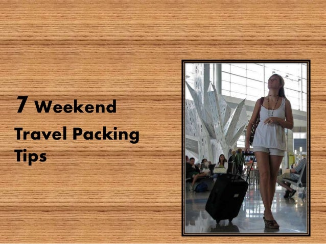 7Weekend Travel Packing Tips
