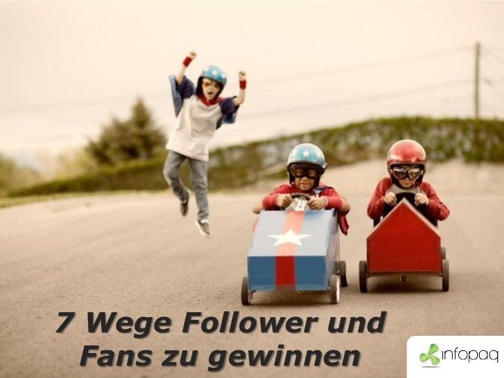 7 Wege Follower und Fans zu gewinnen