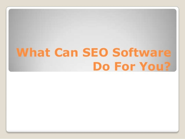 What Can SEO Software Do For You?