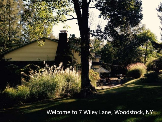 Welcome to 7 Wiley Lane, Woodstock, NY!