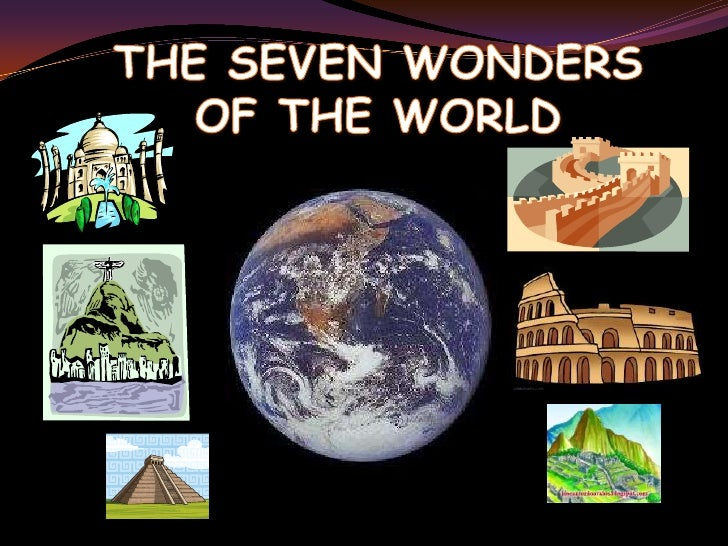 They are called the new seven wonders of the world.They are the monuments that won an internationalcompetition conducted b...