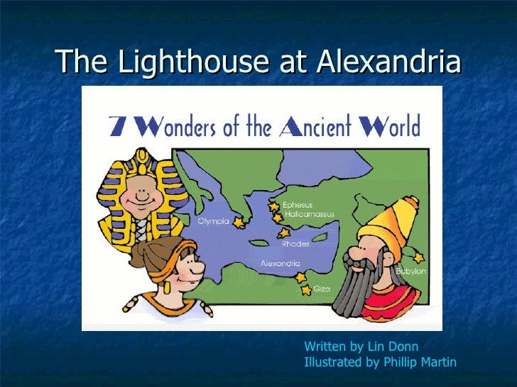 The Lighthouse at Alexandria Written by Lin Donn   Illustrated by Phillip Martin