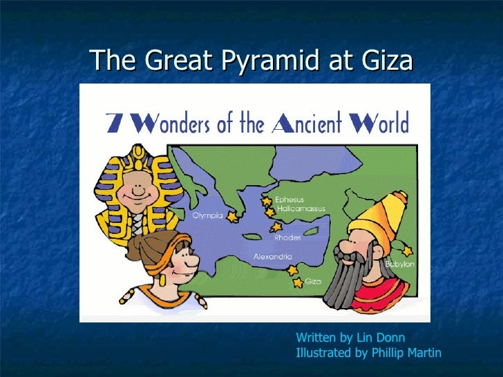 The Great Pyramid at Giza Written by Lin Donn   Illustrated by Phillip Martin