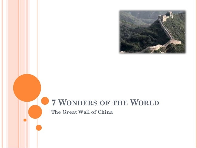 7 WONDERS OF THE WORLD The Great Wall of China