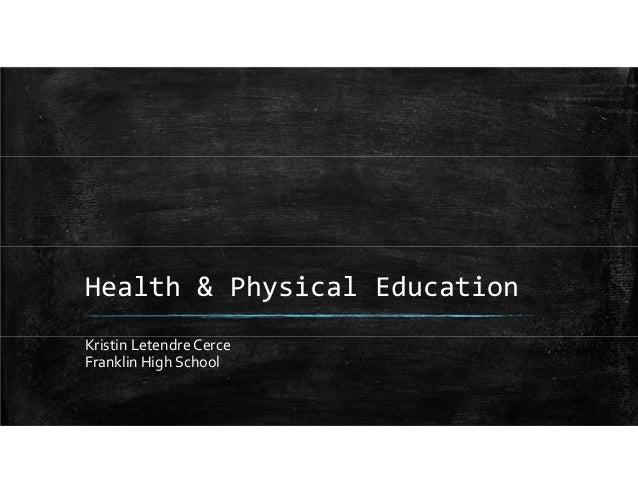 Health&PhysicalEducation KristinLetendreCerce FranklinHighSchool