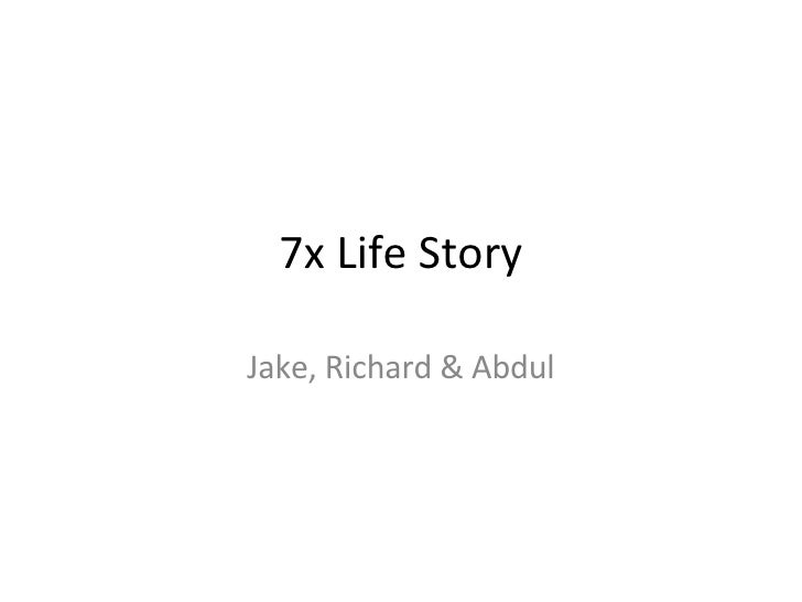 7x Life Story Jake, Richard & Abdul