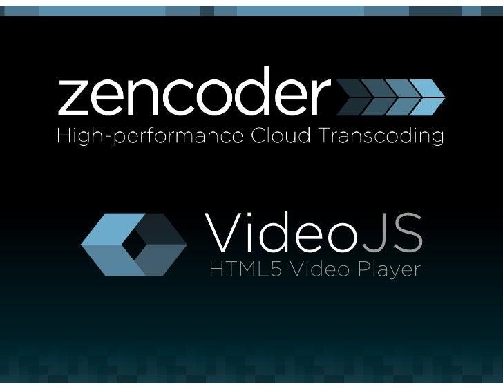 Zencoder XHack 2012