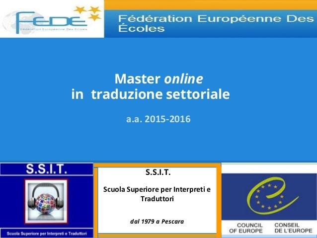 Master online in traduzione settoriale a.a. 2015-2016 S.S.I.T. Scuola Superiore per Interpreti e Traduttori dal 1979 a Pes...