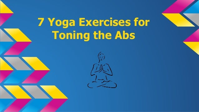 7 Yoga Exercises for Toning the Abs