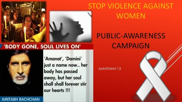 STOP VIOLENCE AGAINST WOMEN PUBLIC-AWARENESS CAMPAIGN MANTHAN'13