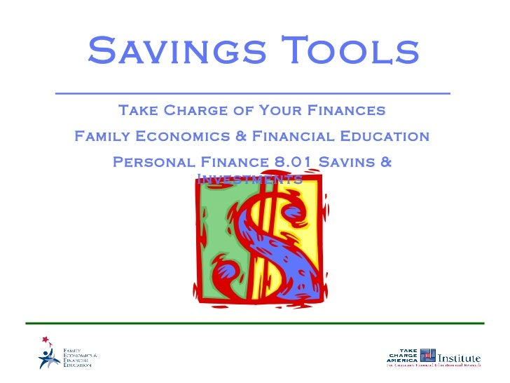 Savings Tools    Take Charge of Your FinancesFamily Economics & Financial Education    Personal Finance 8.01 Savins &     ...