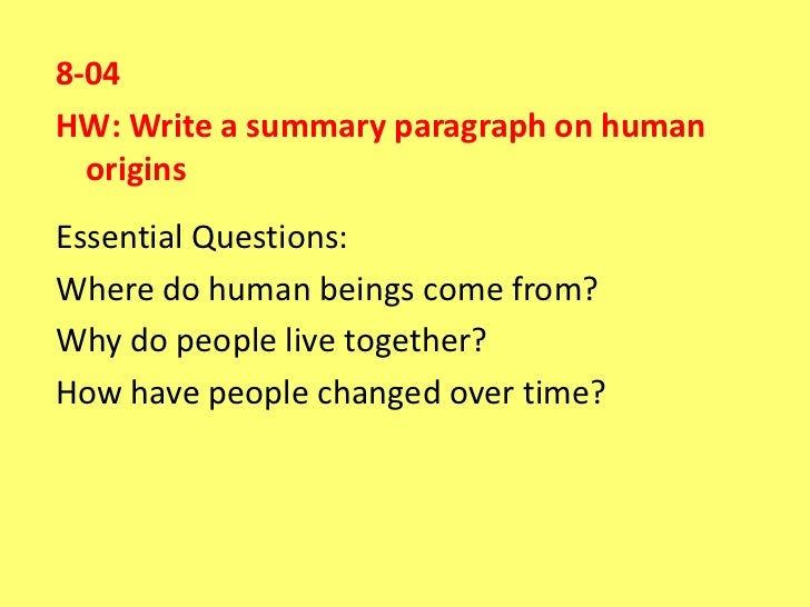 8-04HW: Write a summary paragraph on human  originsEssential Questions:Where do human beings come from?Why do people live ...