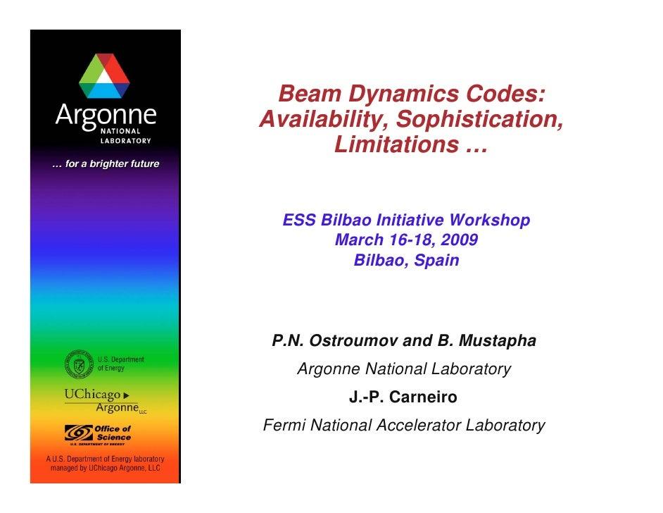 Beam Dynamics Codes: Availability, Sophistication,       Limitations …     ESS Bilbao Initiative Workshop        March 16-...