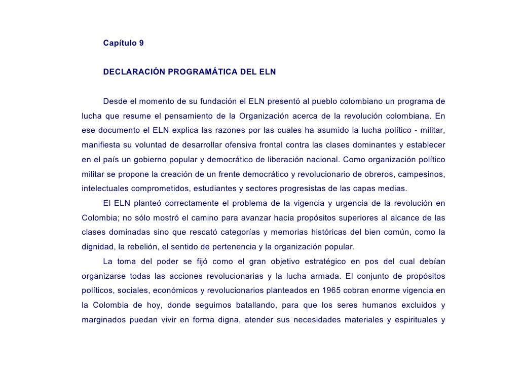 Capítulo 9        DECLARACIÓN PROGRAMÁTICA DEL ELN        Desde el momento de su fundación el ELN presentó al pueblo colom...