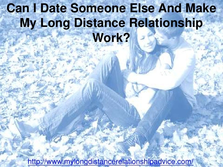 Dating someone in a long distance relationship