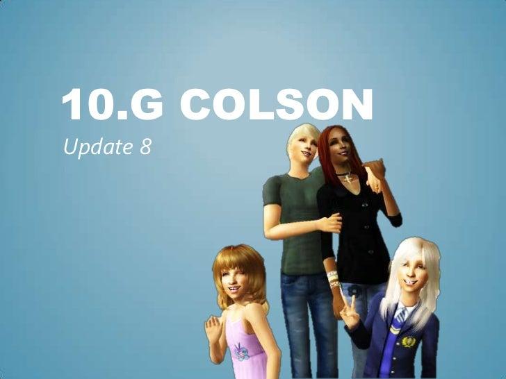 10.G Colson<br />Update 8<br />