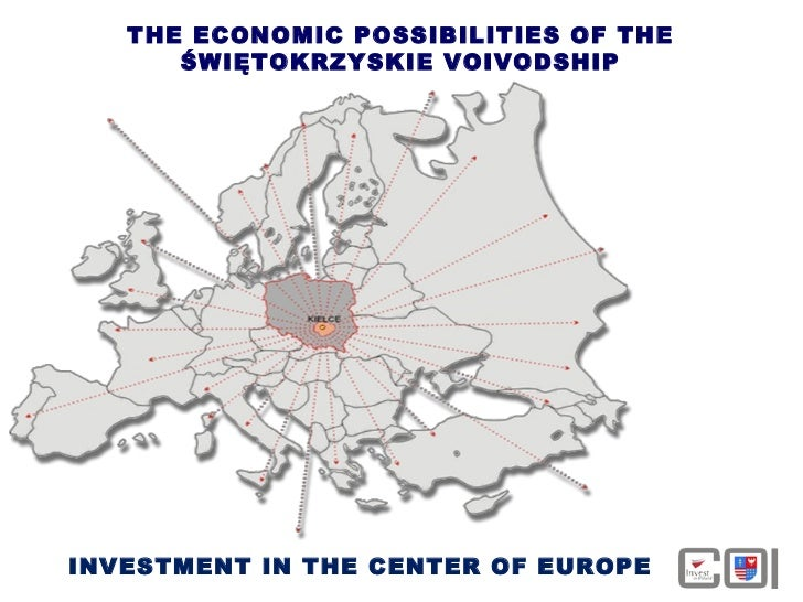 THE ECONOMIC POSSIBILITIES OF THE ŚWIĘTOKRZYSKIE VOIVODSHIP INVESTMENT IN THE CENTER OF EUROPE