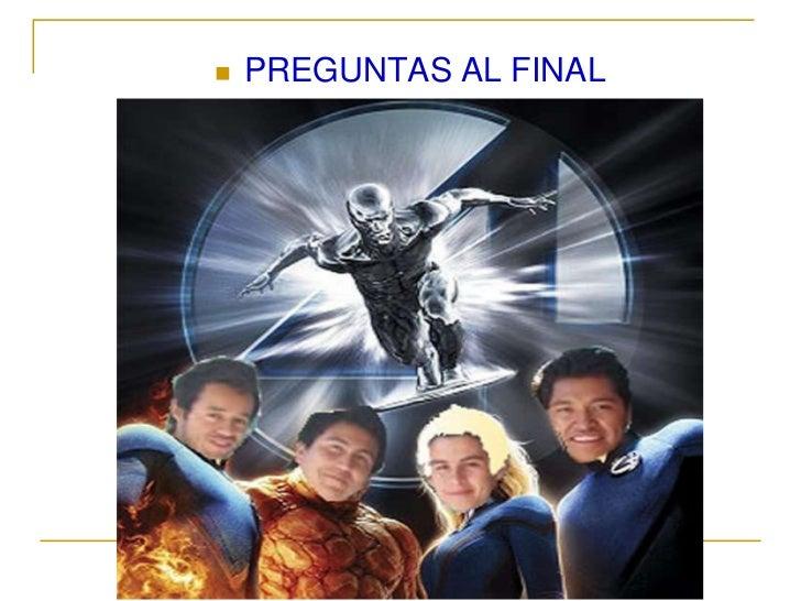    PREGUNTAS AL FINAL