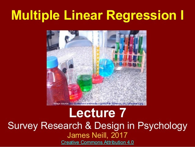 Lecture 7 Survey Research & Design in Psychology James Neill, 2017 Creative Commons Attribution 4.0 Image source:http://co...