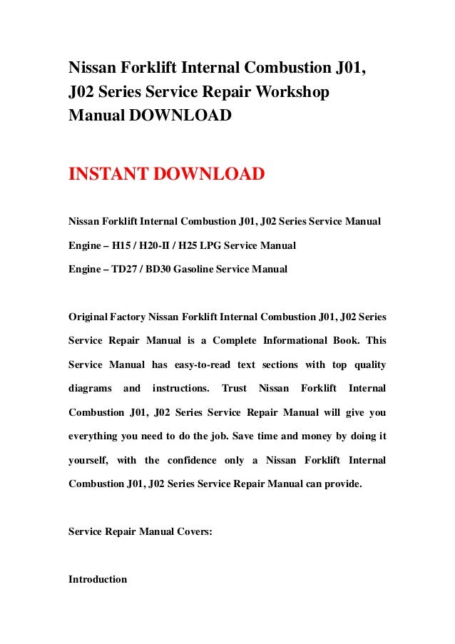 nissan forklift internal combustion j01 j02 series service repair wo rh slideshare net nissan h25 engine manual nissan h25 service manual