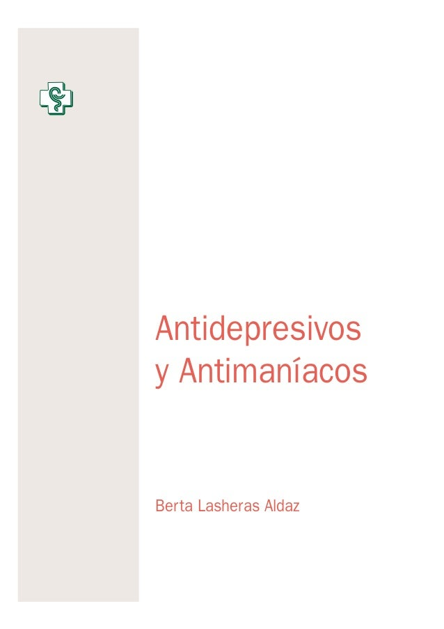 Antidepresivos y Antimaníacos Berta Lasheras Aldaz