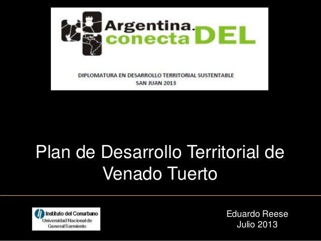 Eduardo Reese Julio 2013 Plan de Desarrollo Territorial de Venado Tuerto
