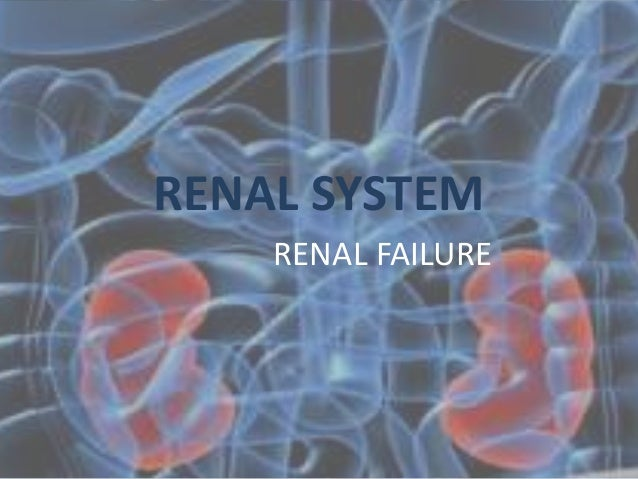 RENAL SYSTEM RENAL FAILURE