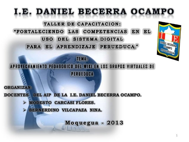 1 Mo q uegua - 2013 ORGANIZAN: DOCENTES DEL AIP DE LA I.E. DANIEL BECERRA OCAMPO.  MODESTO CARCASI FLORES.  BERNERDINO V...