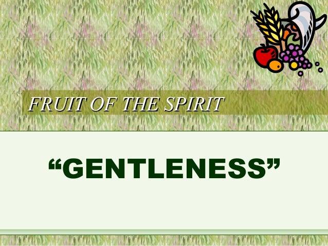 "FRUIT OF THE SPIRITFRUIT OF THE SPIRIT ""GENTLENESS"""