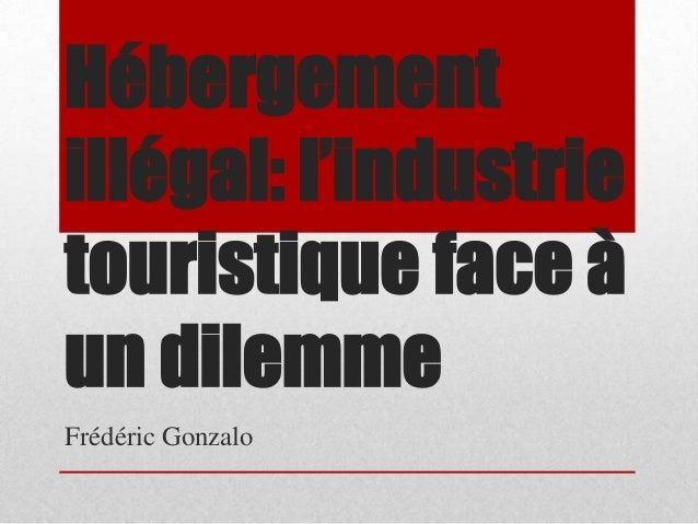 Hébergement illégal: l'industrie touristique face à un dilemme Frédéric Gonzalo
