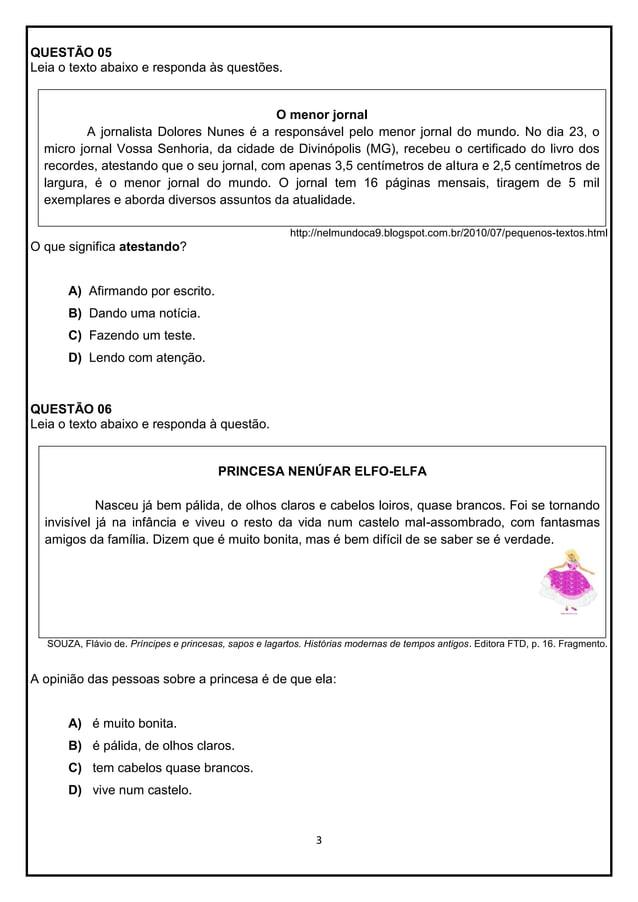 QUESTÃO 05 Leia o texto abaixo e responda às questões.  O menor jornal A jornalista Dolores Nunes é a responsável pelo men...