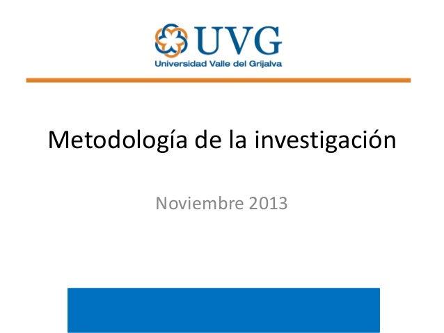 Metodología de la investigación Noviembre 2013