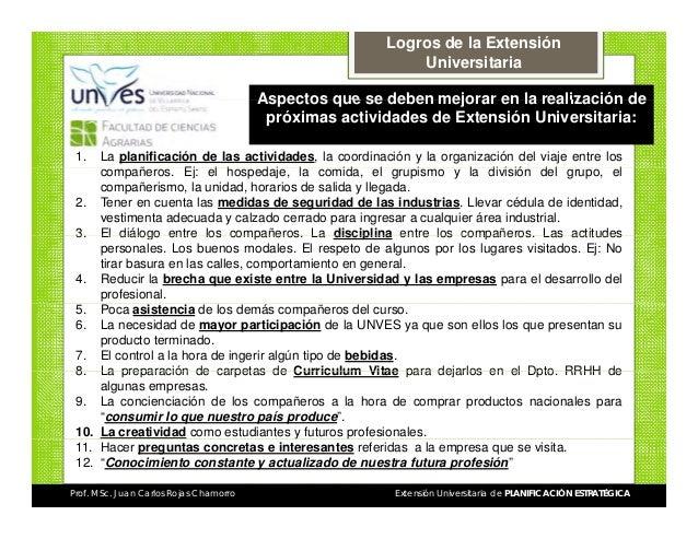Logros de la Extensión Universitaria Aspectos que se deben mejorar en la realización de próximas actividades de Extensión ...