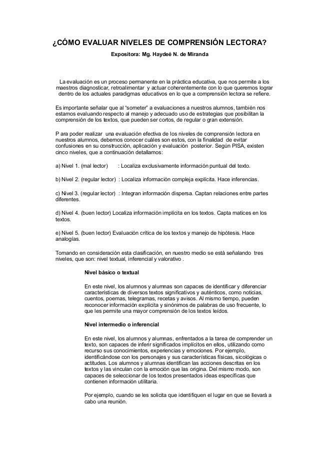 ¿CÓMO EVALUAR NIVELES DE COMPRENSIÓN LECTORA? Expositora: Mg. Haydeé N. de Miranda  La evaluación es un proceso permanente...