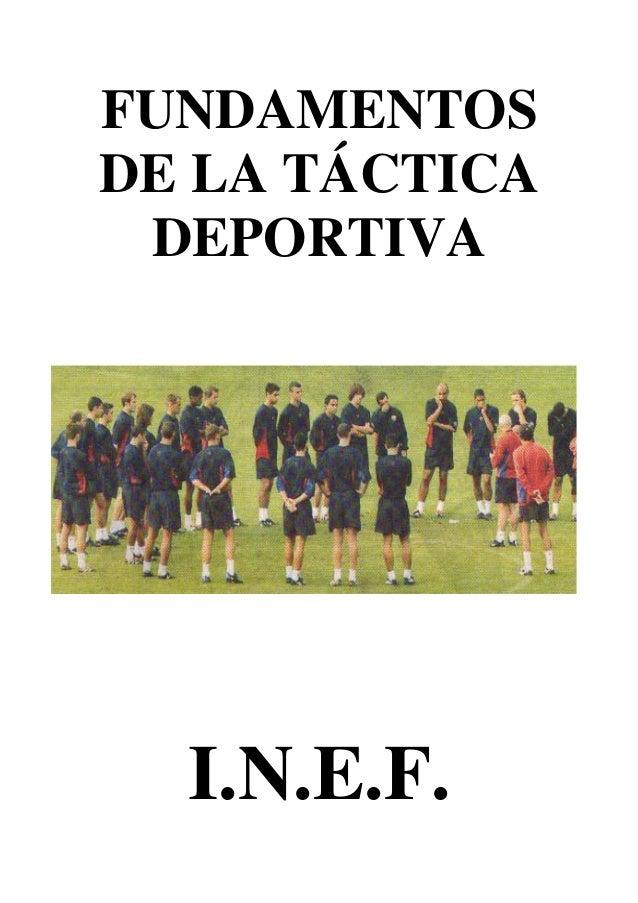 FUNDAMENTOS DE LA TÁCTICA DEPORTIVA  I.N.E.F.