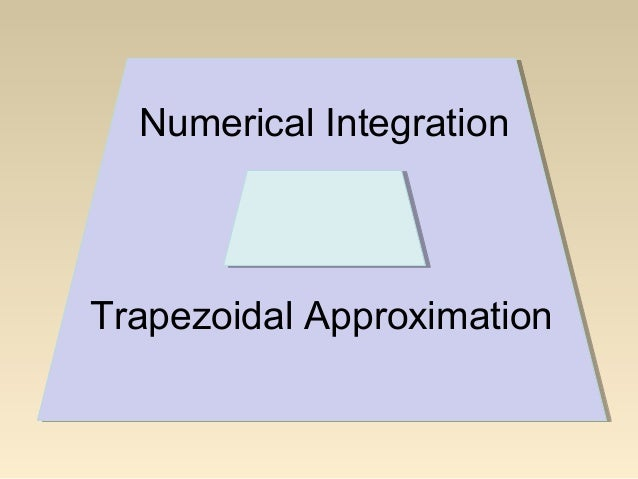 Numerical Integration  Trapezoidal Approximation