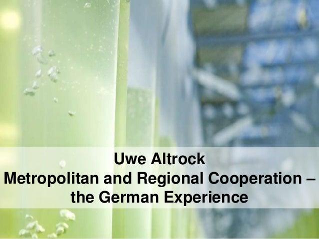 Stadtumbau / Stadterneuerung  Uwe Altrock Metropolitan and Regional Cooperation – the German Experience Gdansk, 22 Nov 201...