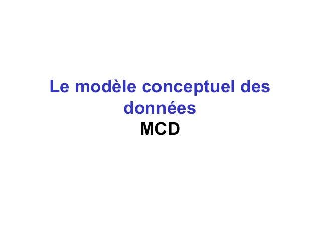 Le modèle conceptuel des données MCD