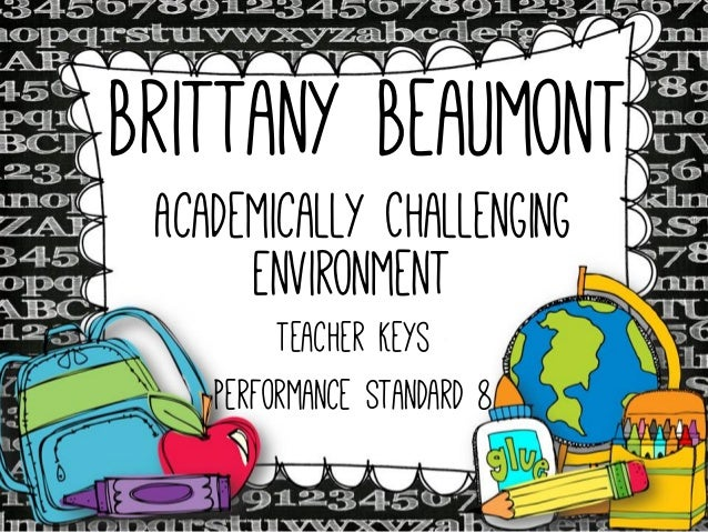 Brittany Beaumont Academically Challenging Environment Teacher Keys Performance Standard 8