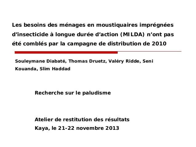 Les besoins des ménages en moustiquaires imprégnées d'insecticide à longue durée d'action (MILDA) n'ont pas été comblés pa...