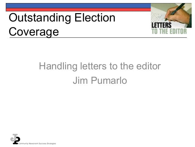 Outstanding Election Coverage Handling letters to the editor Jim Pumarlo