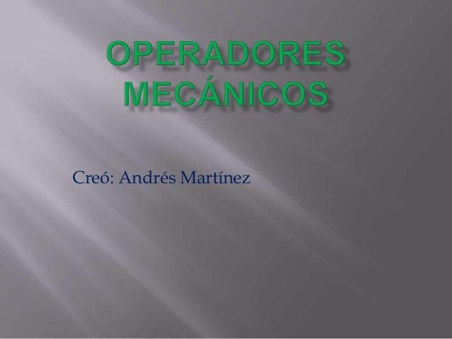 Creó: Andrés Martínez