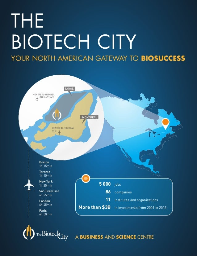 MONTREAL-TRUDEAU (YUL) MONTREAL-MIRABEL FREIGHT (YMX) LAVAL MONTREAL THE BIOTECH CITY YOUR NORTH AMERICAN GATEWAY TO BIOSU...