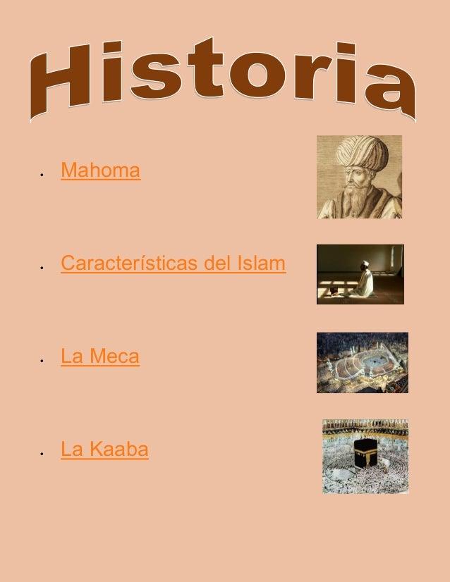  Mahoma  Características del Islam  La Meca  La Kaaba