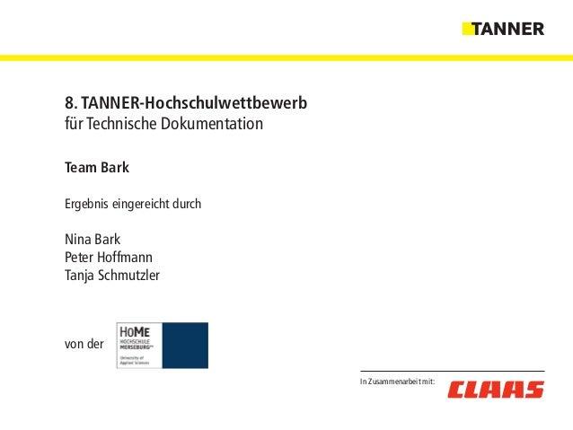 In Zusammenarbeit mit: 8. TANNER-Hochschulwettbewerb für Technische Dokumentation Team Bark Ergebnis eingereicht durch Nin...