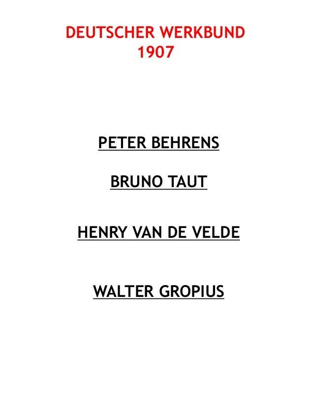 DEUTSCHER WERKBUND 1907 PETER BEHRENS BRUNO TAUT HENRY VAN DE VELDE WALTER GROPIUS