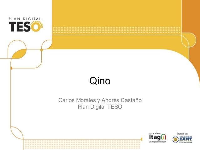 Qino Carlos Morales y Andrés Castaño Plan Digital TESO