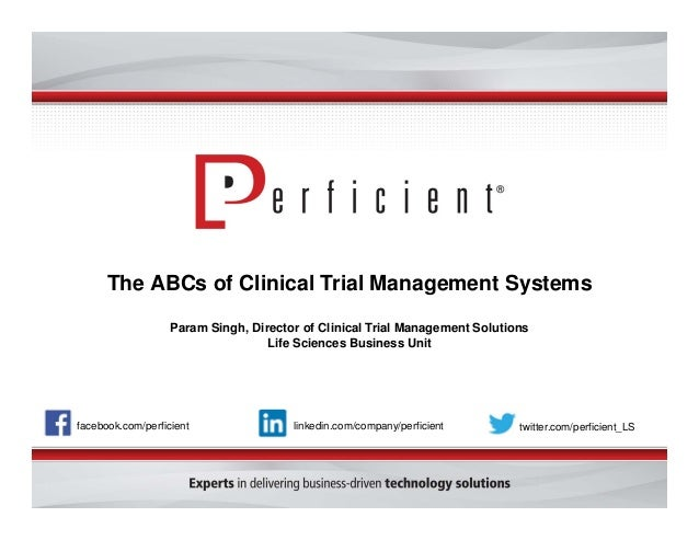 The ABCs of Clinical Trial Management Systems  Param Singh, Director of Clinical Trial Management Solutions  Life Sciences...