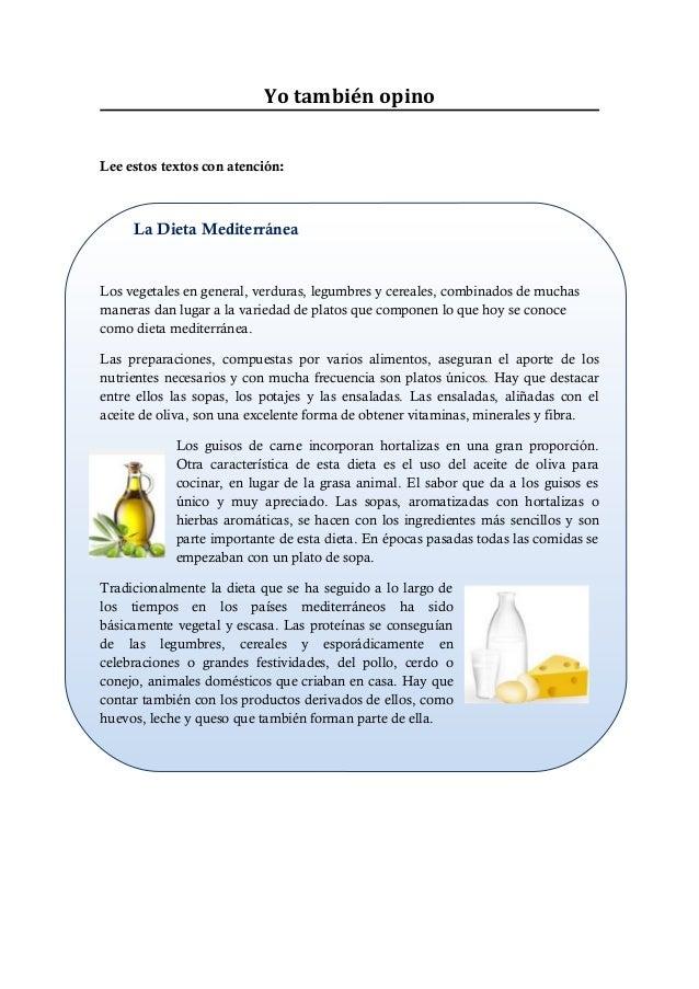 Yo también opino  Lee estos textos con atención:  La Dieta Mediterránea  Los vegetales en general, verduras, legumbres y c...