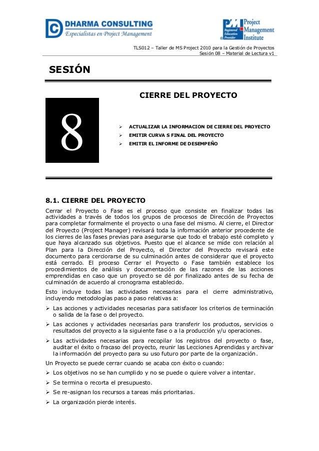 TLS012 – Taller de MS Project 2010 para la Gestión de Proyectos  Sesión 08 – Material de Lectura v1  SESIÓN  CIERRE DEL PR...